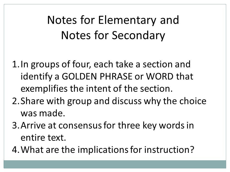 Notes for Elementary and Notes for Secondary 1.In groups of four, each take a section and identify a GOLDEN PHRASE or WORD that exemplifies the intent of the section.