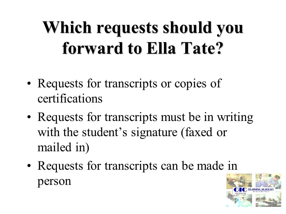Which requests should you forward to Ella Tate.