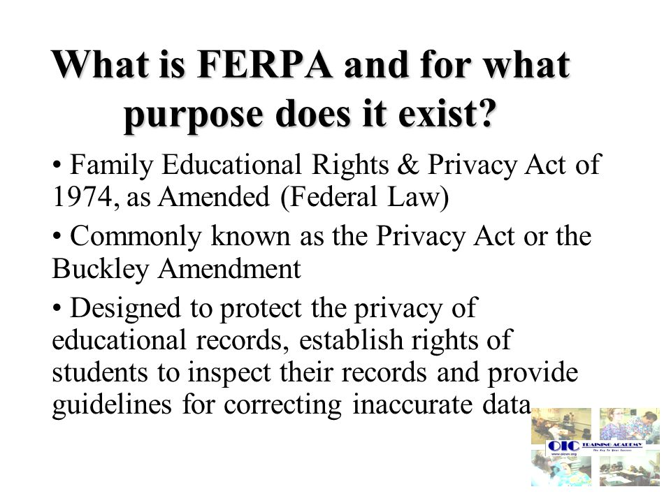 What is FERPA and for what purpose does it exist.