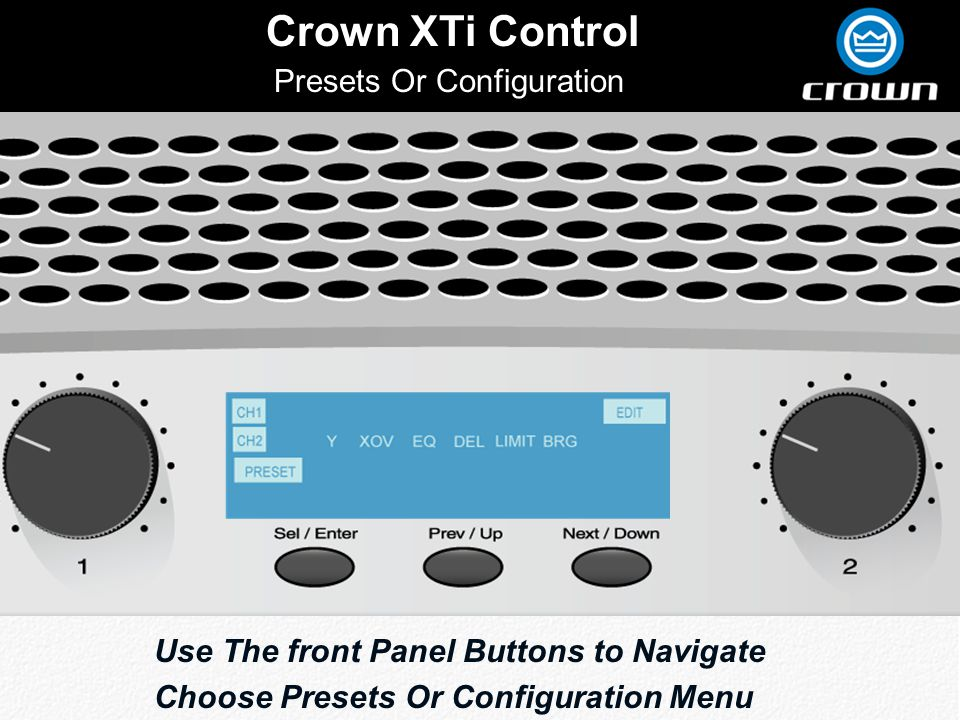 Click to edit Master title style Crown XTi Control Use The front Panel Buttons to Navigate Choose Presets Or Configuration Menu Presets Or Configuration