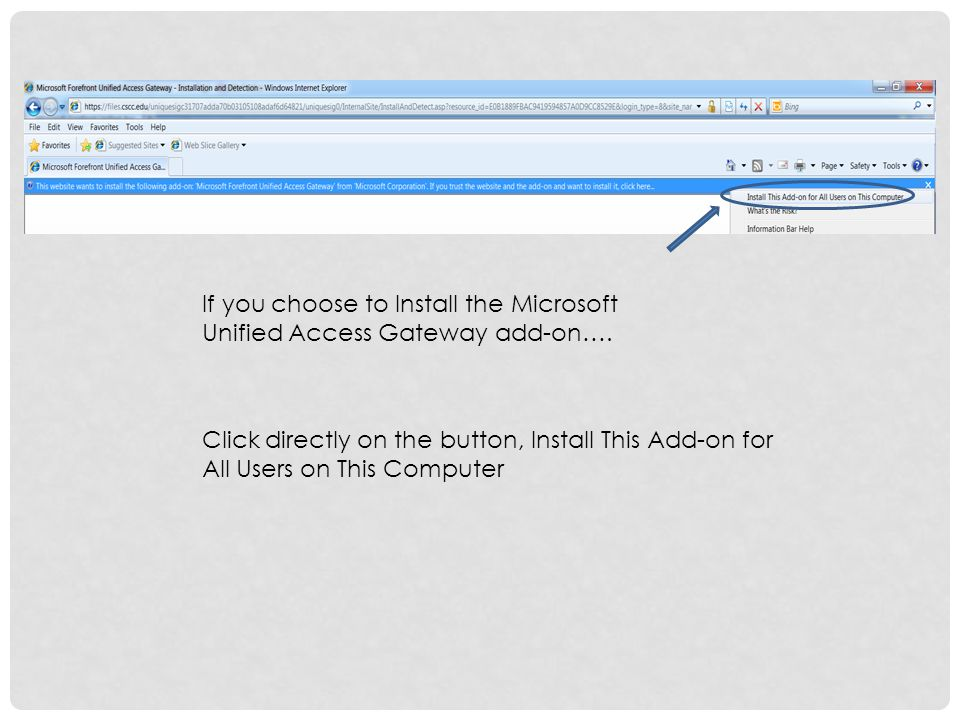 Click directly on the button, Install This Add-on for All Users on This Computer If you choose to Install the Microsoft Unified Access Gateway add-on….