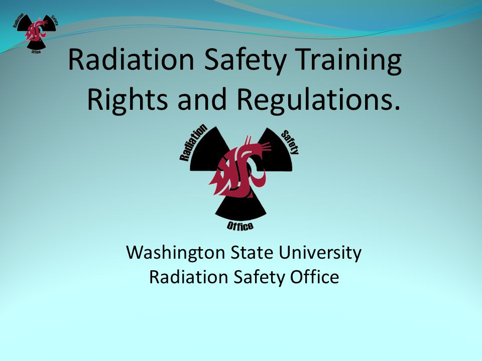 Radiation Safety Training Rights and Regulations.