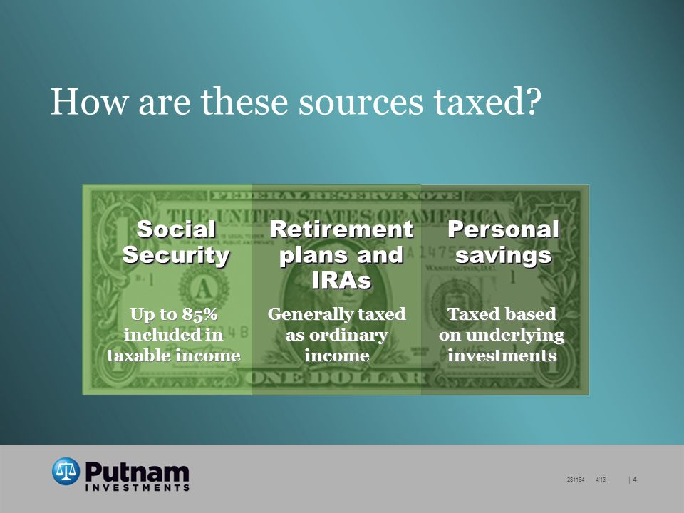 | /13 How are these sources taxed.