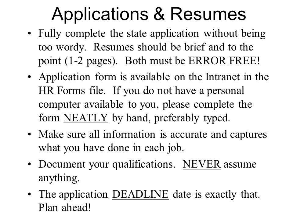 Applications & Resumes Fully complete the state application without being too wordy.