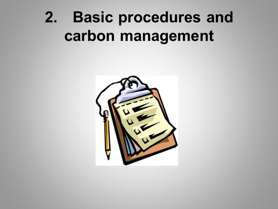 2.Basic procedures and carbon management