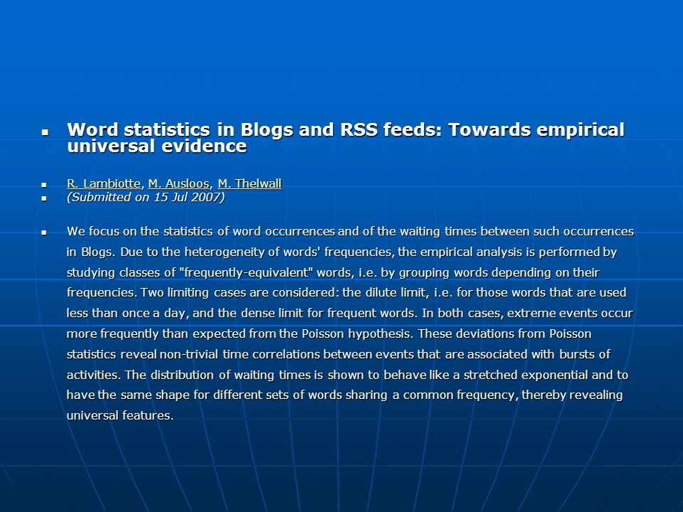 Word statistics in Blogs and RSS feeds: Towards empirical universal evidence Word statistics in Blogs and RSS feeds: Towards empirical universal evidence R.