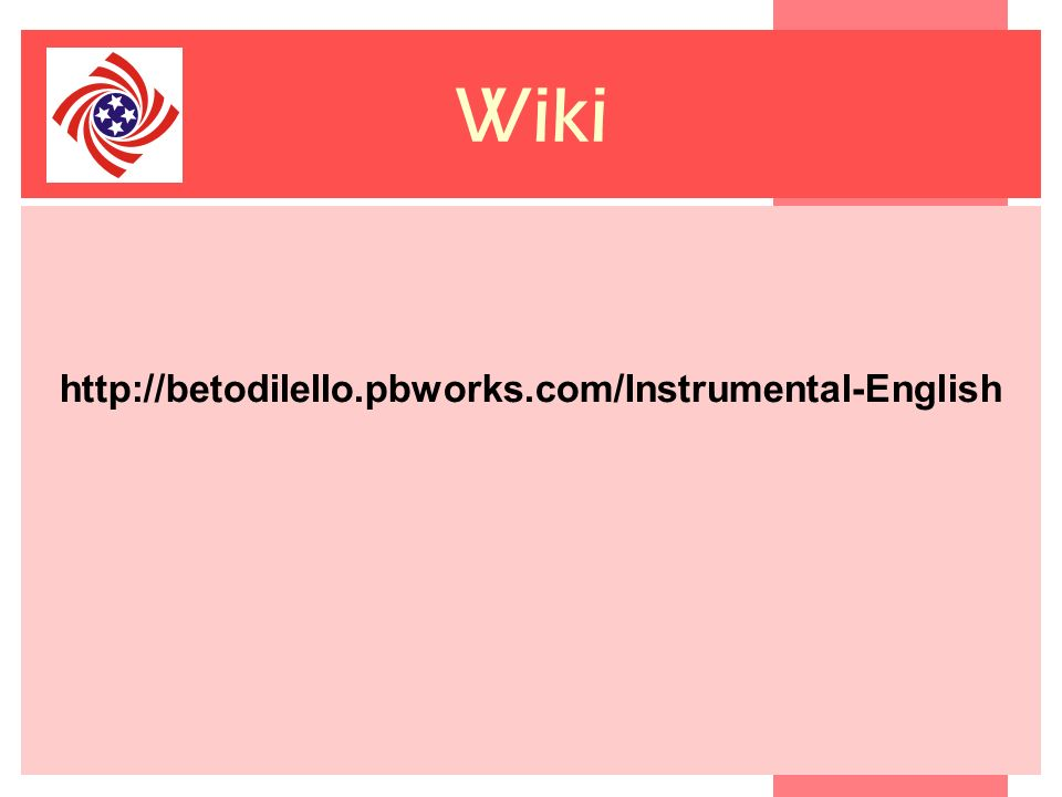 Wiki http://betodilello.pbworks.com/Instrumental-English