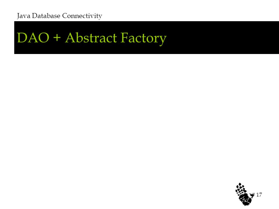 DAO + Abstract Factory Java Database Connectivity # 17