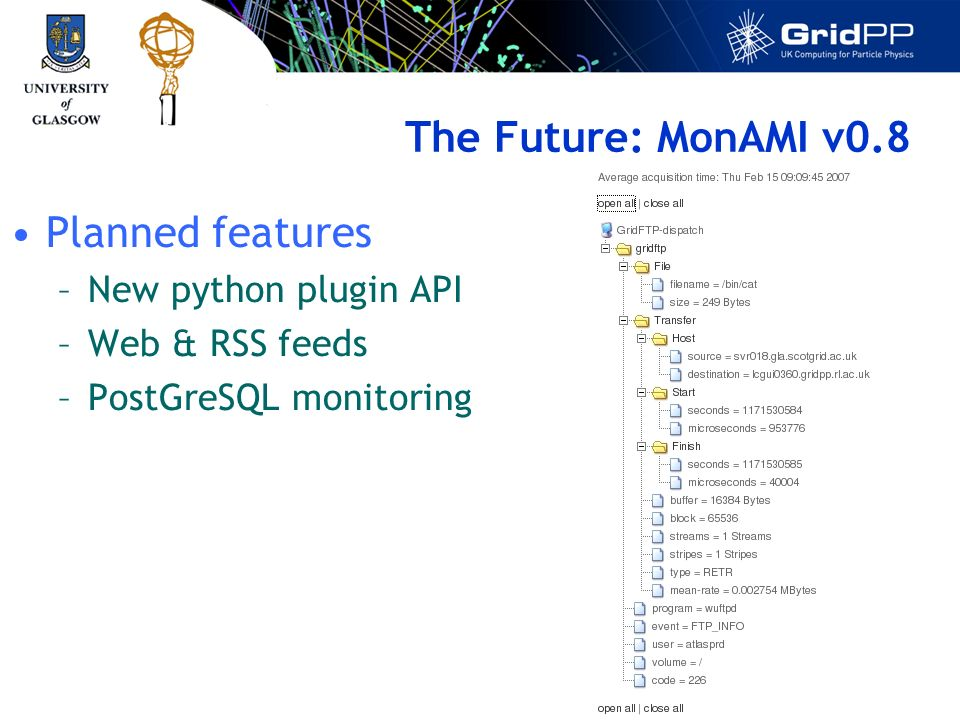 The Future: MonAMI v0.8 Planned features –New python plugin API –Web & RSS feeds –PostGreSQL monitoring