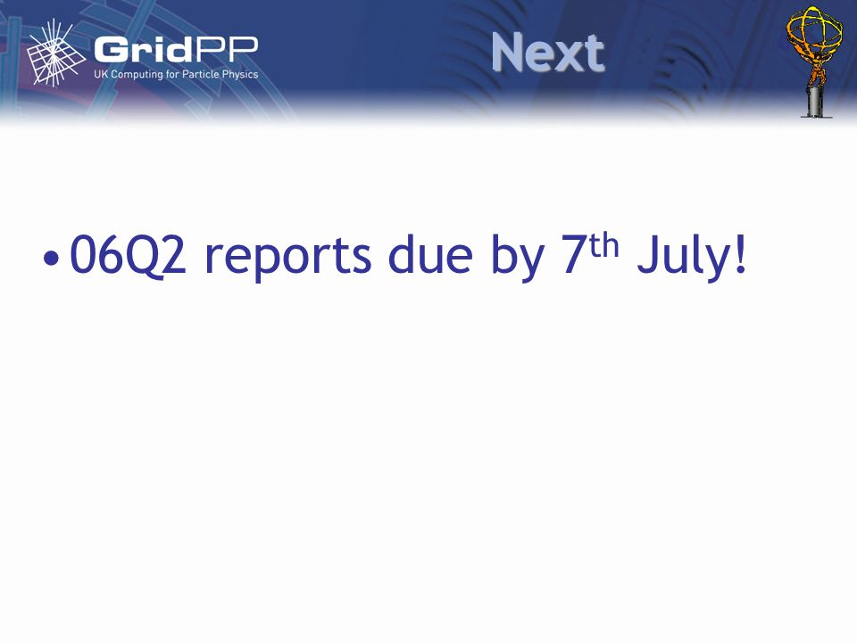 Next 06Q2 reports due by 7 th July!