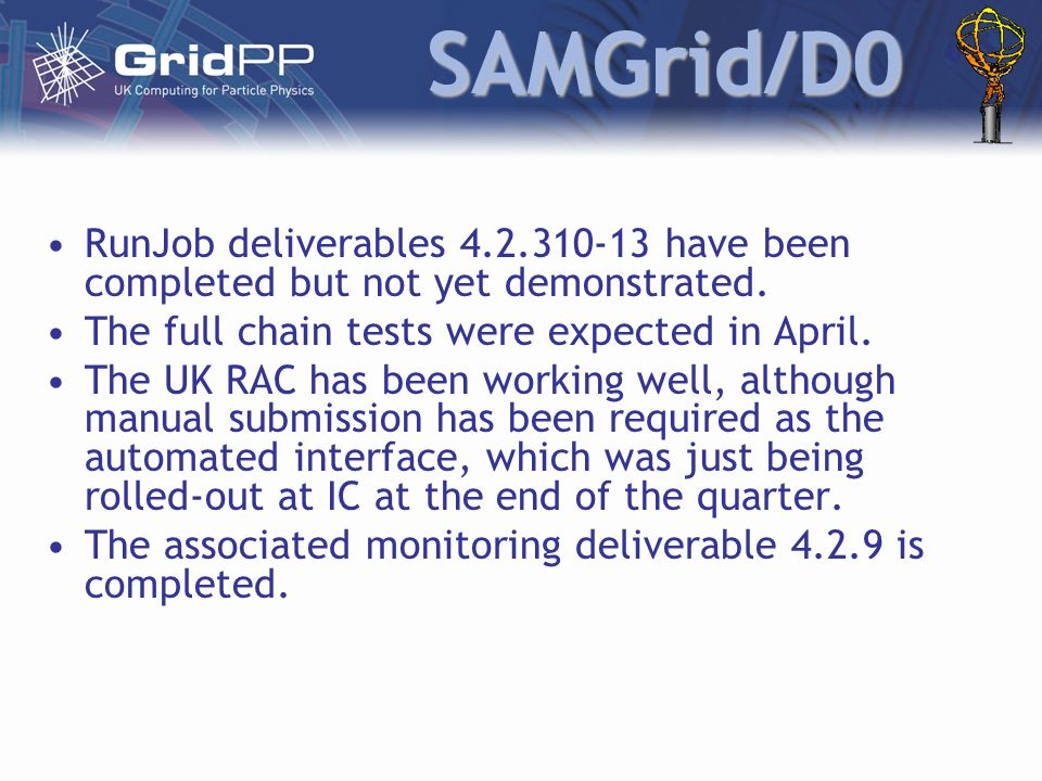 SAMGrid/D0 RunJob deliverables 4.2.310-13 have been completed but not yet demonstrated.