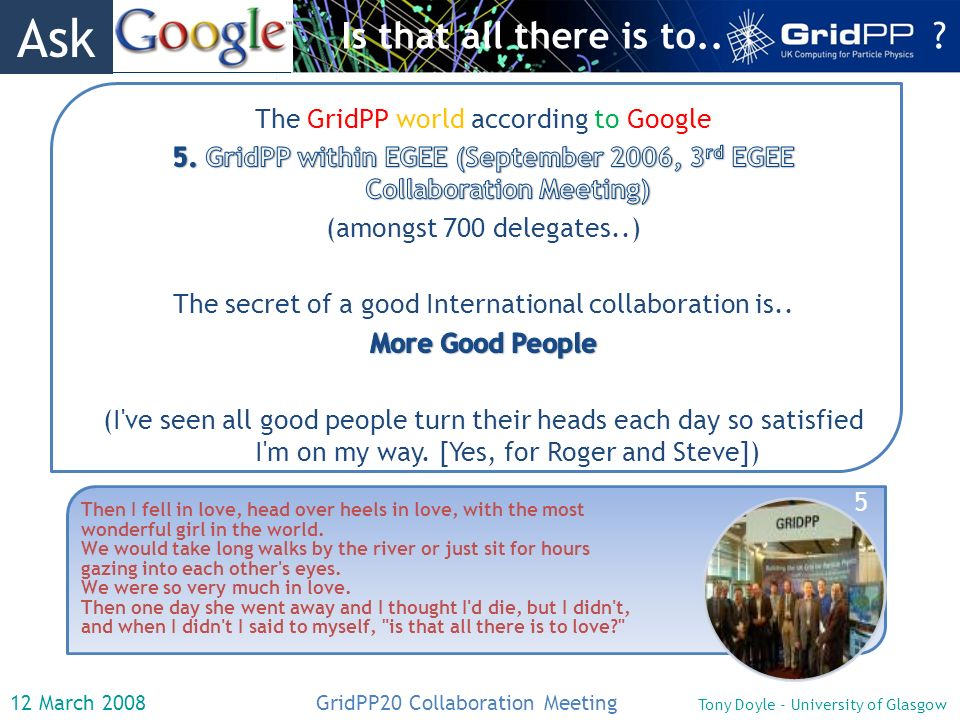 12 March 2008 GridPP20 Collaboration Meeting Tony Doyle - University of Glasgow Is that all there is to..