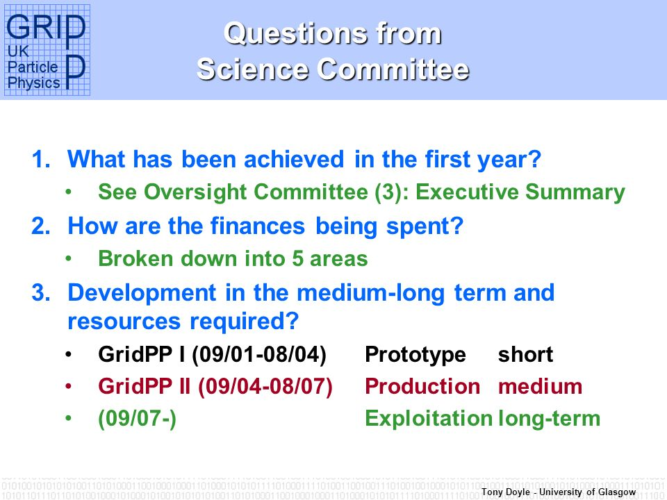 Tony Doyle - University of Glasgow Questions from Science Committee 1.What has been achieved in the first year.