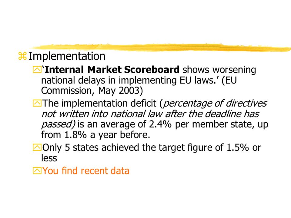 zImplementation yInternal Market Scoreboard shows worsening national delays in implementing EU laws.
