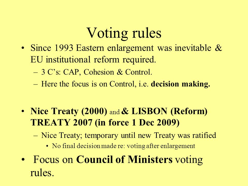 Voting rules Since 1993 Eastern enlargement was inevitable & EU institutional reform required.