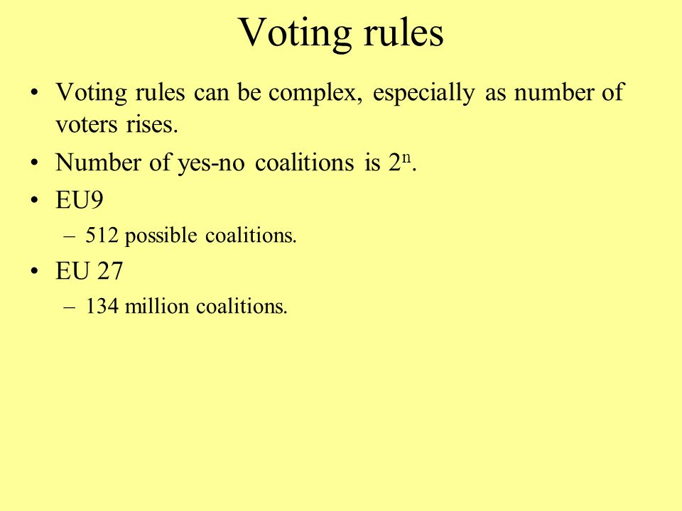 Voting rules Voting rules can be complex, especially as number of voters rises.