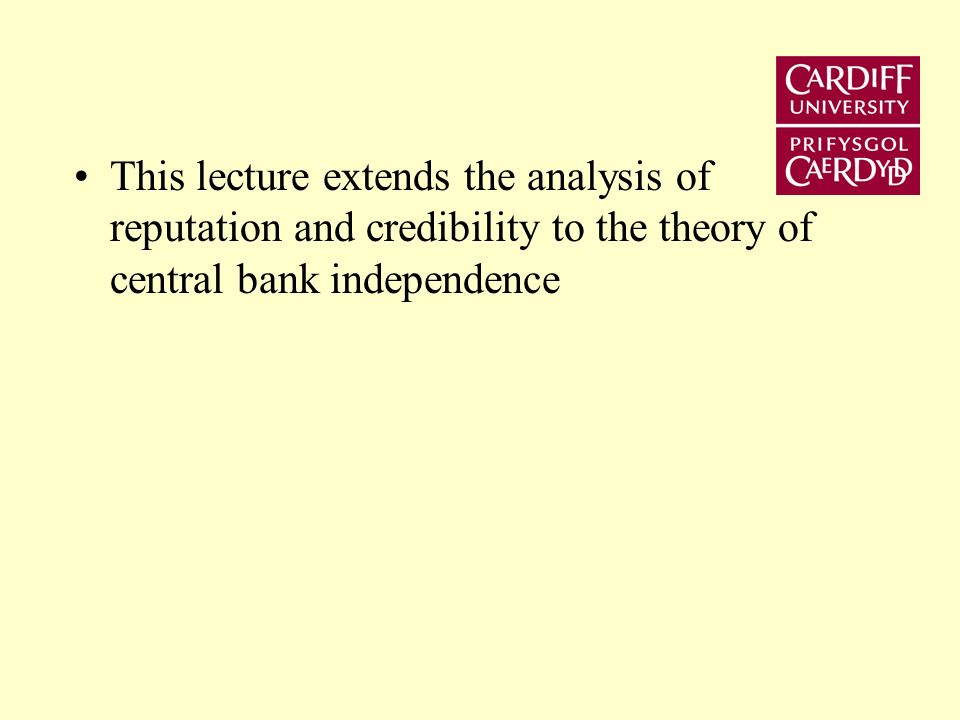 Lecture 9 Central Bank Independence and Conservative Central Banking