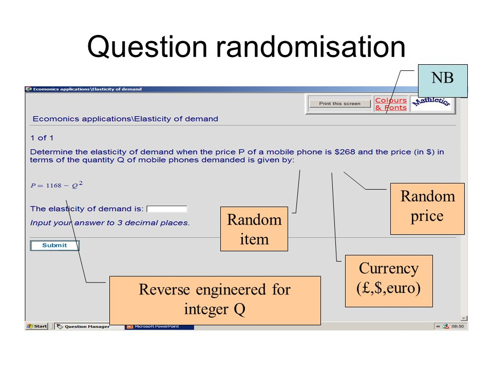 Question randomisation Random item Reverse engineered for integer Q Currency (£,$,euro) Random price NB