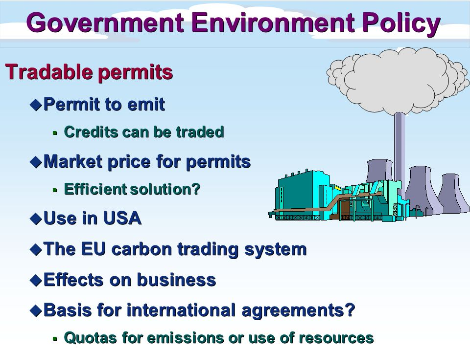 Tradable permits u Permit to emit Credits can be traded u Market price for permits Efficient solution.