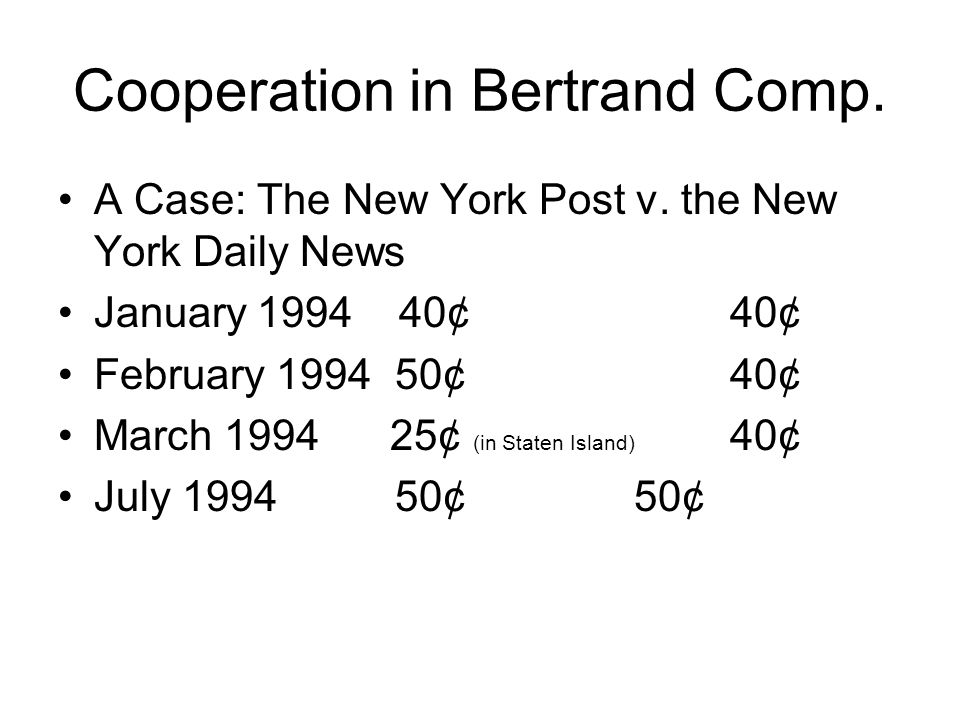Cooperation in Bertrand Comp. A Case: The New York Post v.