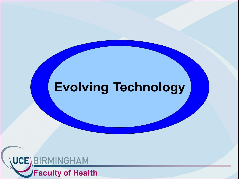 Evolving Technology Faculty of Health