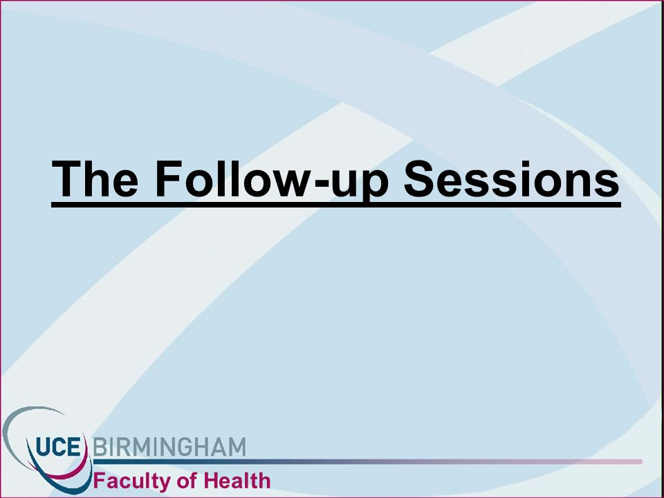 The Follow-up Sessions Faculty of Health