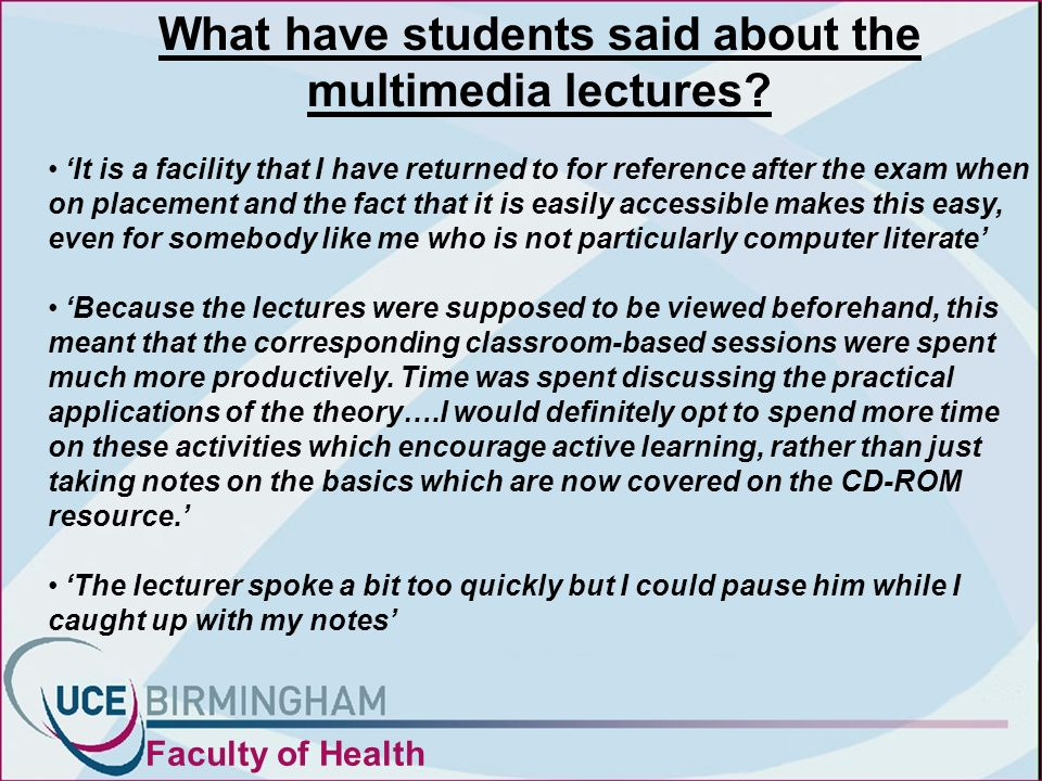 What have students said about the multimedia lectures.