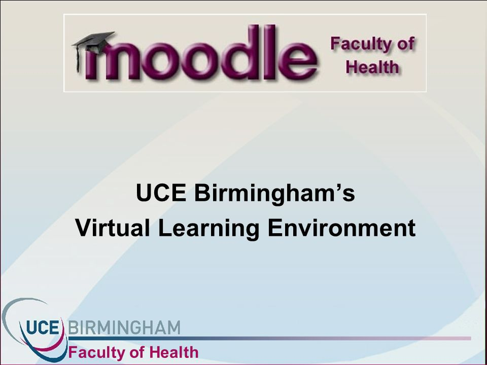 UCE Birminghams Virtual Learning Environment Faculty of Health