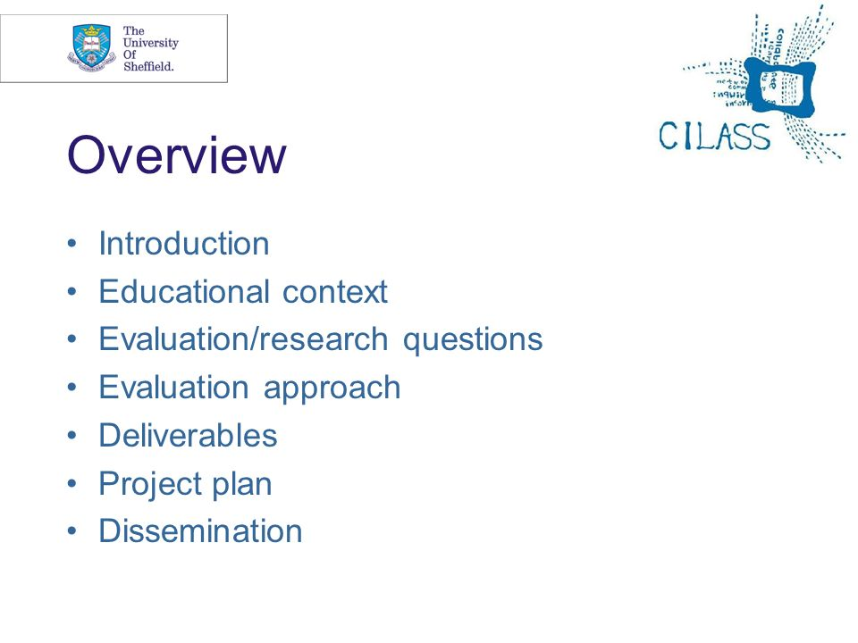 2 Overview Introduction Educational context Evaluation/research questions Evaluation approach Deliverables Project plan Dissemination