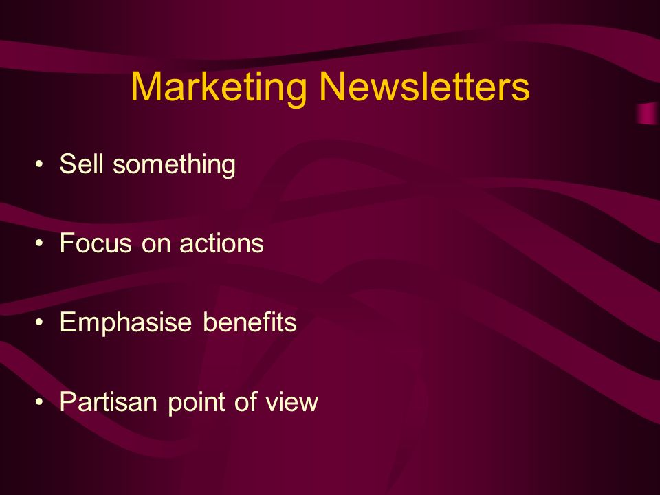 Types of newsletters Marketing Public Relations Internal Relations Commercial There are four basic types
