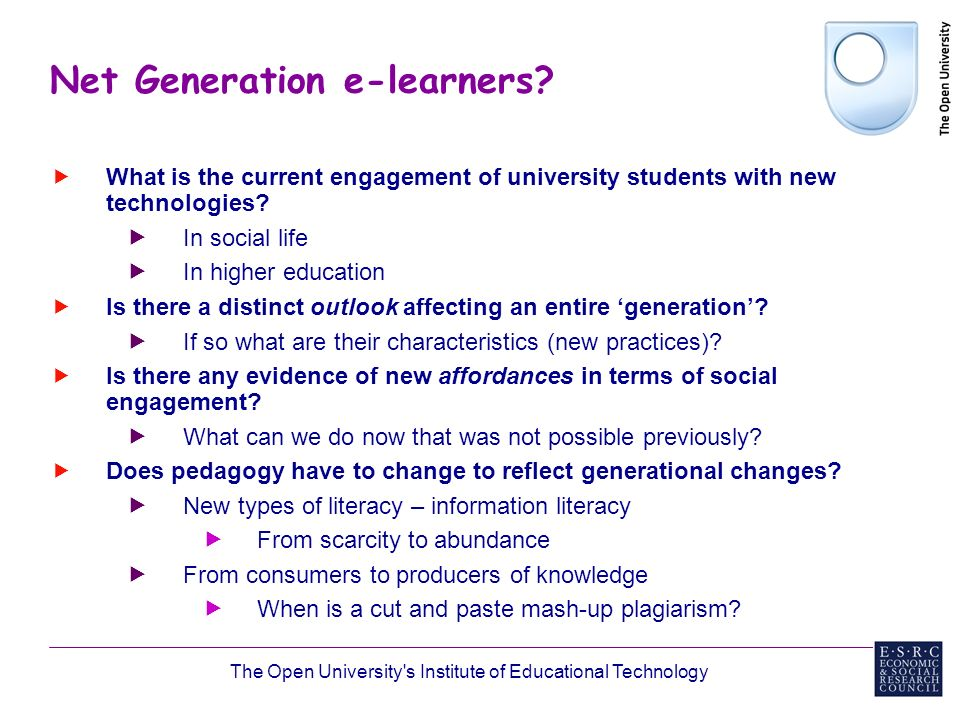 The Open University s Institute of Educational Technology Net Generation e-learners.