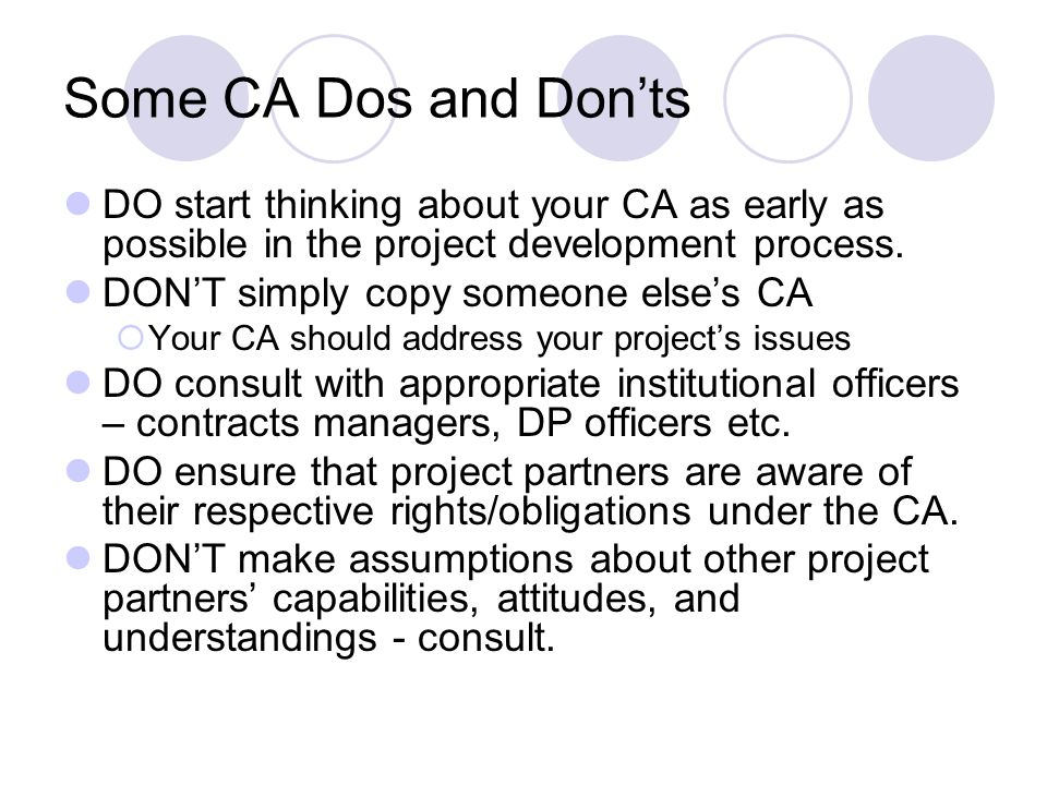 Some CA Dos and Donts DO start thinking about your CA as early as possible in the project development process.