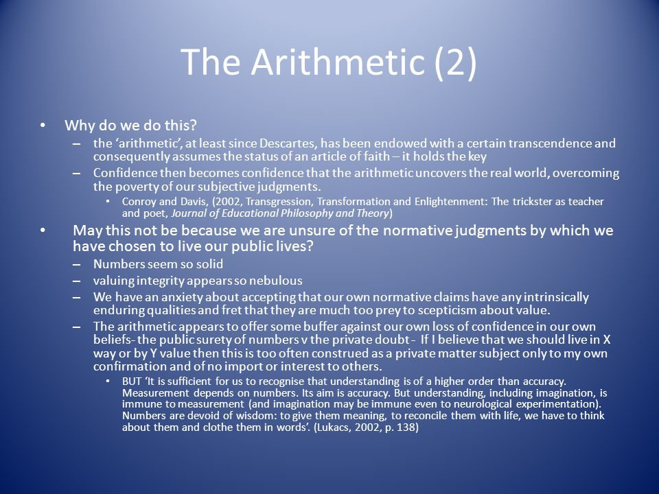 The Arithmetic (2) Why do we do this.
