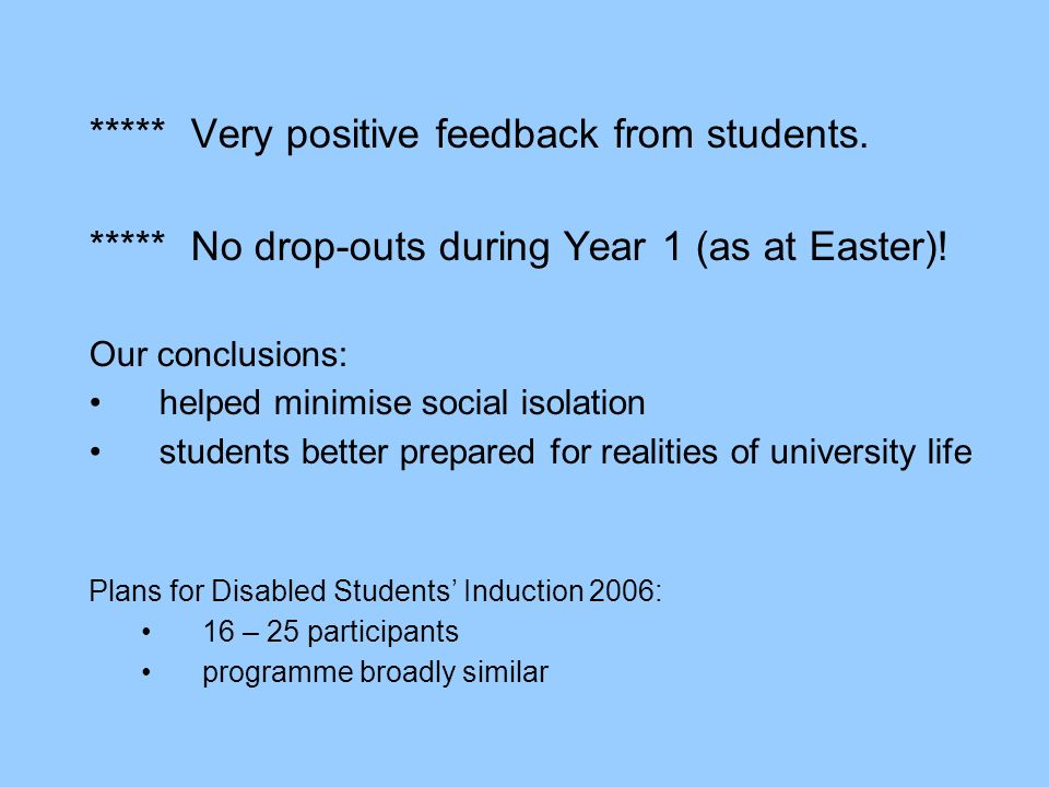***** Very positive feedback from students. ***** No drop-outs during Year 1 (as at Easter).