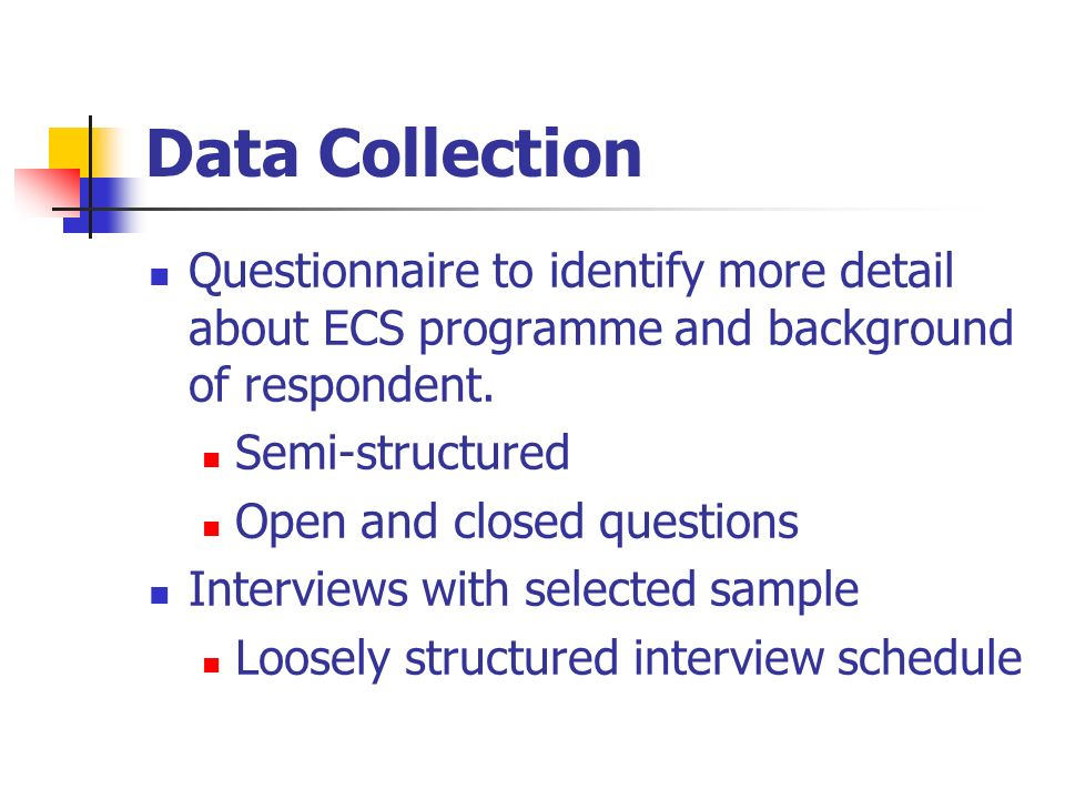 Data Collection Questionnaire to identify more detail about ECS programme and background of respondent.
