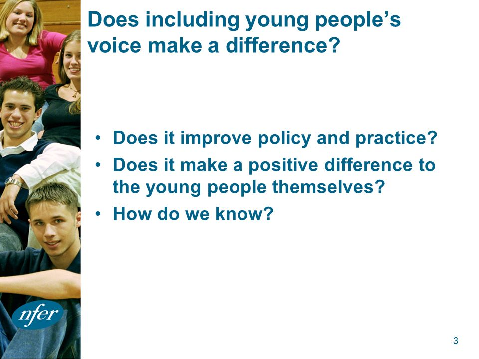 3 Does including young peoples voice make a difference.