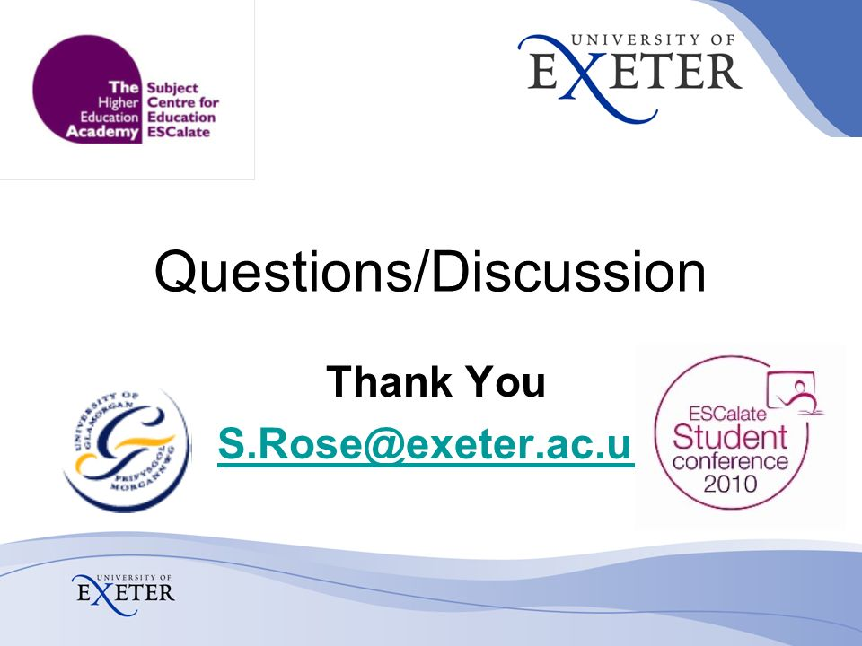 Questions/Discussion Thank You S.Rose@exeter.ac.uk