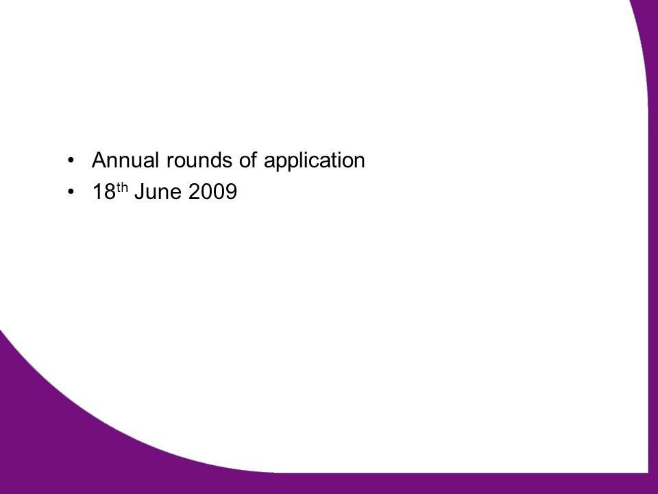 Annual rounds of application 18 th June 2009