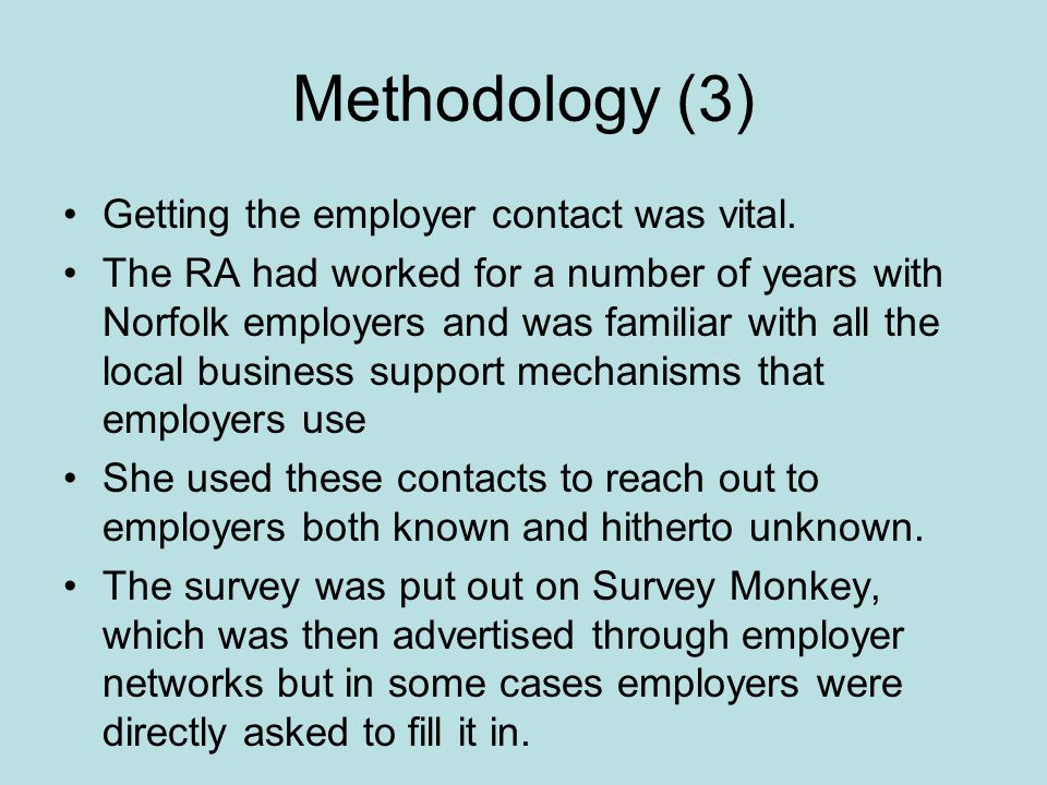 Methodology (3) Getting the employer contact was vital.