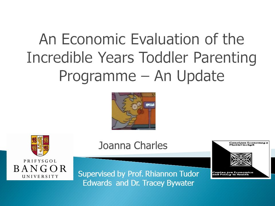 Joanna Charles Supervised by Prof. Rhiannon Tudor Edwards and Dr. Tracey Bywater