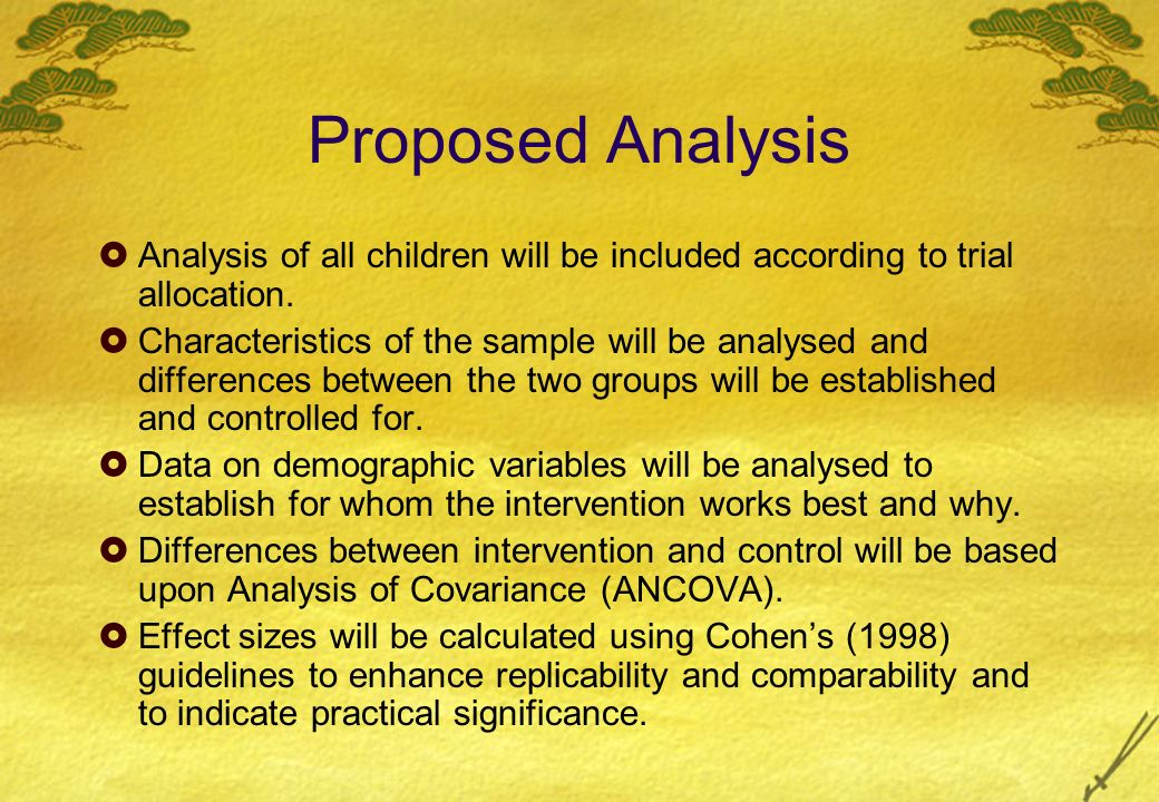 Proposed Analysis Analysis of all children will be included according to trial allocation.