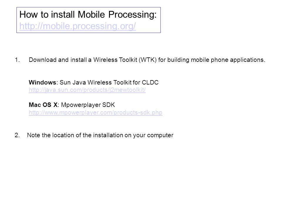 1.Download and install a Wireless Toolkit (WTK) for building mobile phone applications.