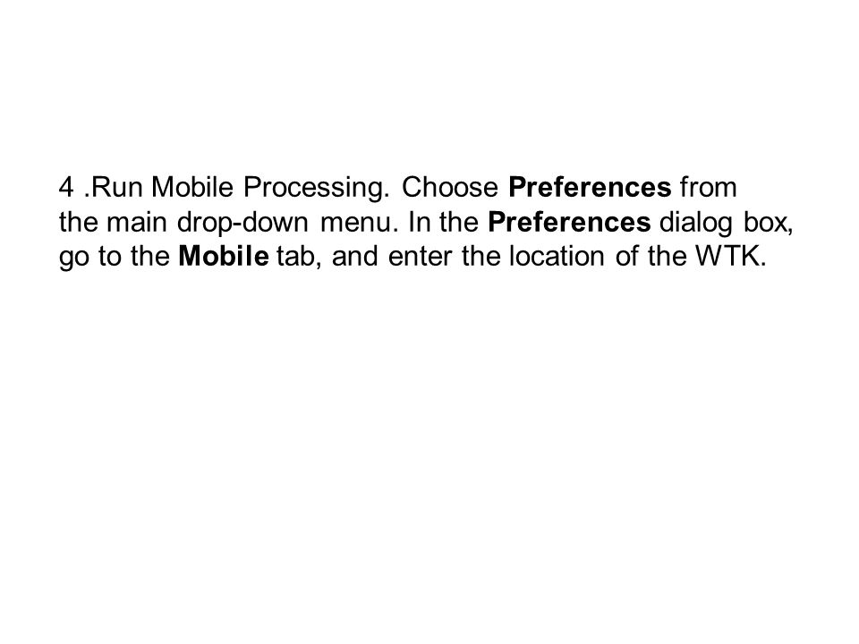 4.Run Mobile Processing. Choose Preferences from the main drop-down menu.