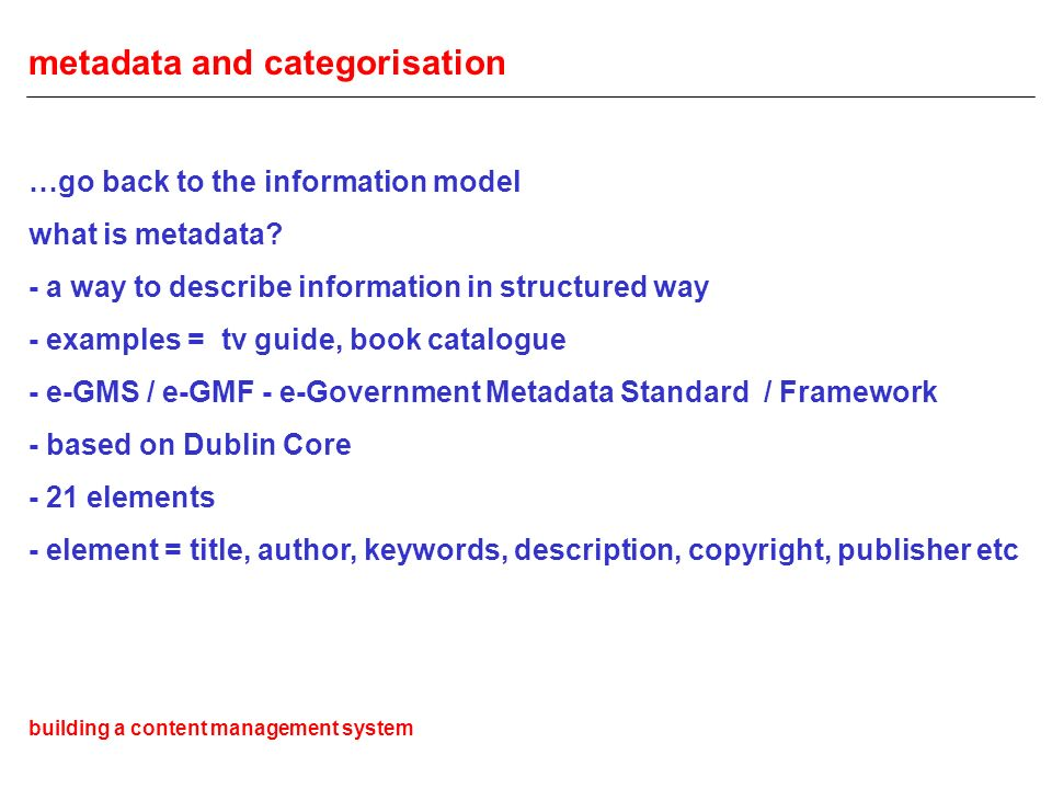 metadata and categorisation …go back to the information model what is metadata.