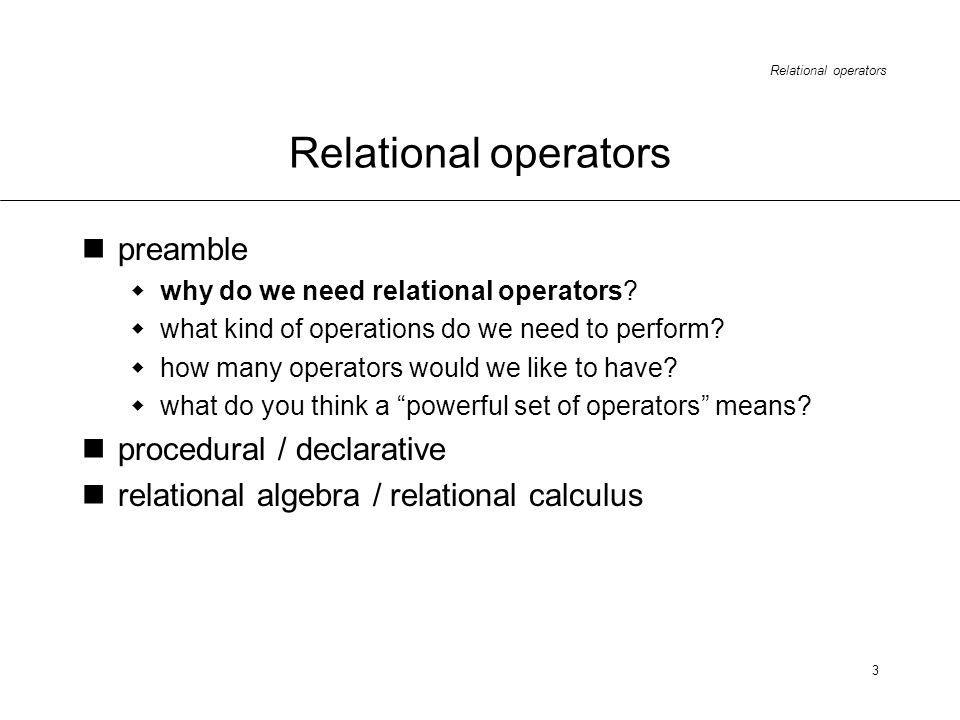 Relational operators 3 preamble why do we need relational operators.