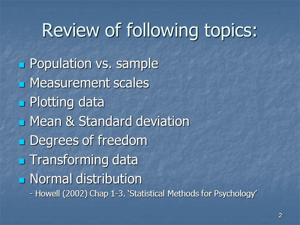 2 Review of following topics: Population vs. sample Population vs.