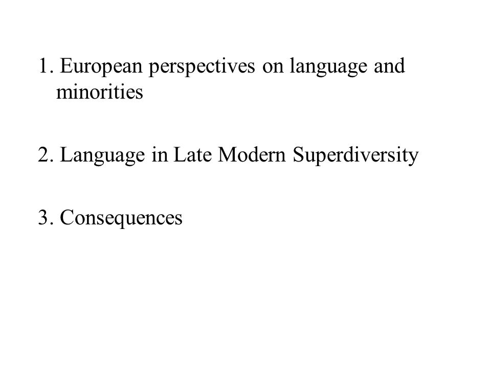 1. European perspectives on language and minorities 2.