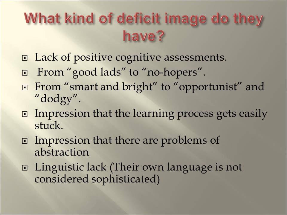Lack of positive cognitive assessments. From good lads to no-hopers.
