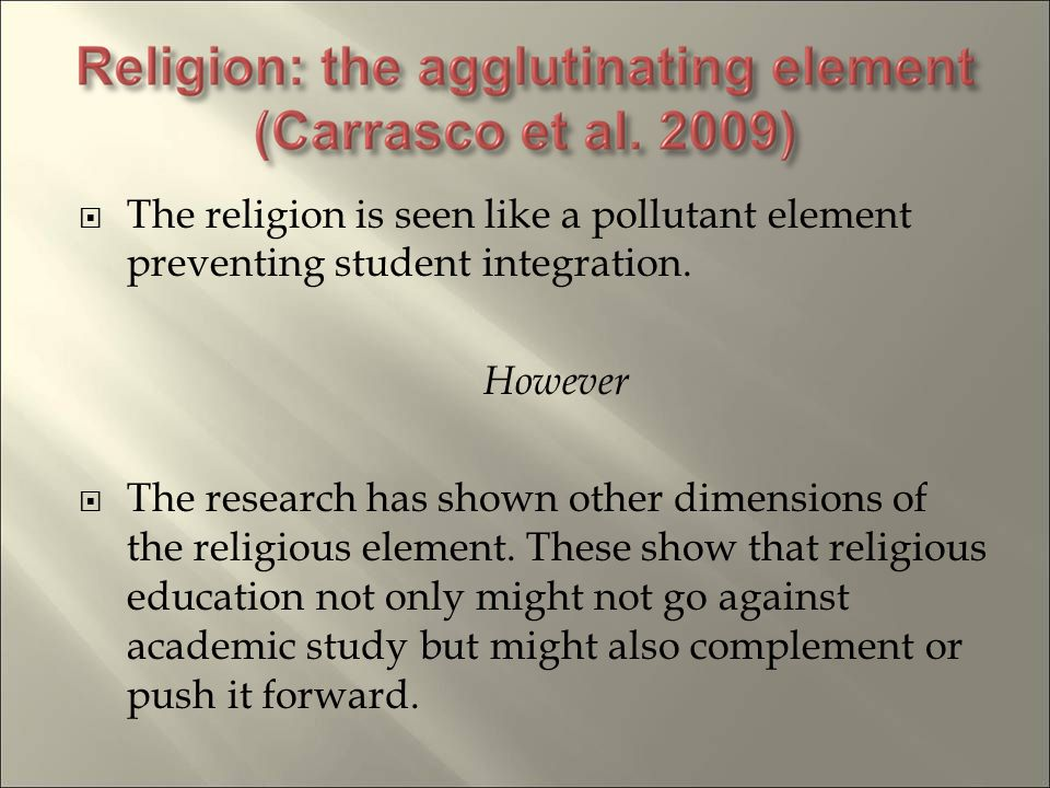The religion is seen like a pollutant element preventing student integration.