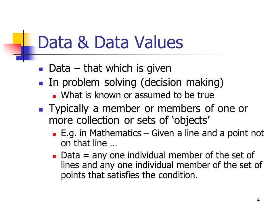 3 The Naïve View Data is what we find in databases - But how does the database know what data to hold.